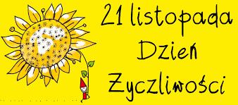 21 LISTOPADA DZIEŃ ŻYCZLIWOŚCI